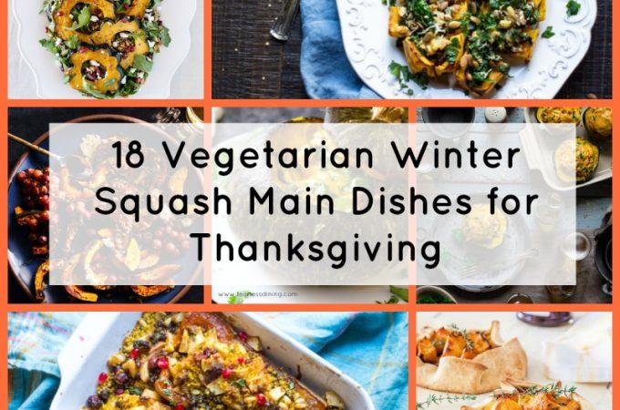 Vegetarian Winter Squash Main Dishes for Thanksgiving.