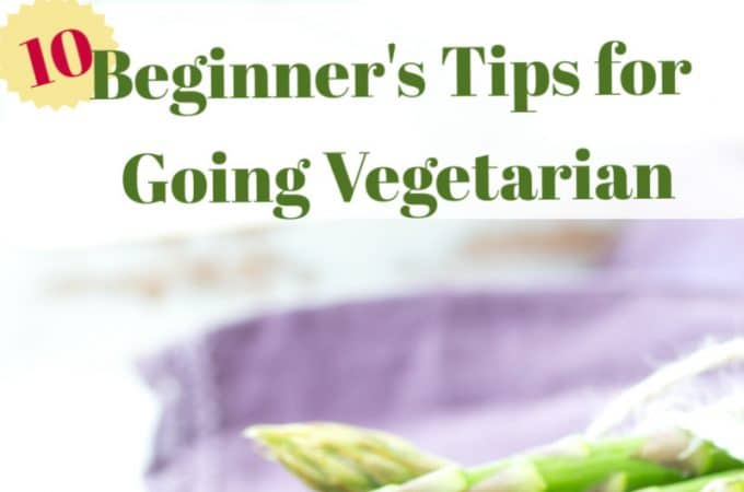 My top 10 beginner's tips for going vegetarian, whether you just start out on this journey or need a jumpstart.